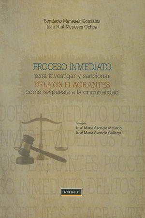 PROCESO INMEDIATO PARA INVESTIGAR Y SANCIONAR DELITOS FLAGANTES COMO RESPUESTA A LA CRIMINALIDAD