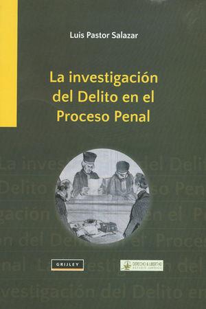 INVESTIGACIÓN DEL DELITO EN EL PROCESO PENAL, LA