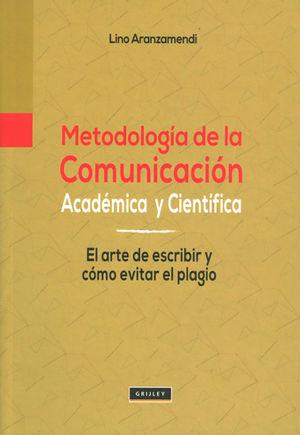 METODOLOGÍA DE LA COMUNICACIÓN. ACADÉMICA Y CIENTÍFICA