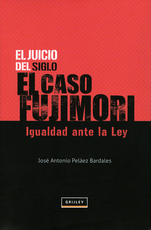 JUICIO DEL SIGLO EL CASO FUJIMORI, EL