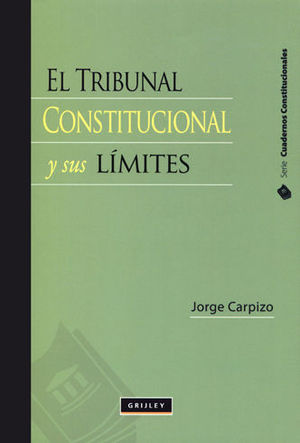 TRIBUNAL CONSTITUCIONAL Y SUS LÍMITES, EL