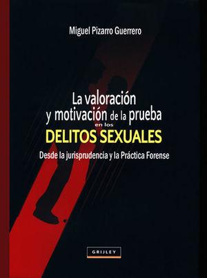 VALORACIÓN Y MOTIVACIÓN DE LA PRUEBA EN LOS DELITOS SEXUALES, LA