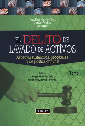 DELITO DE LAVADO DE ACTIVOS, EL. TOMO 1
