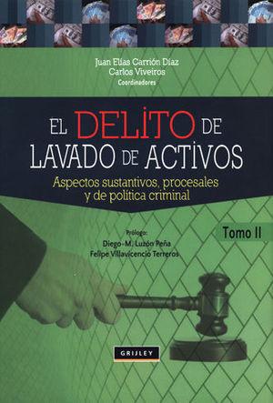 DELITO DE LAVADO DE ACTIVOS, EL. TOMO 2