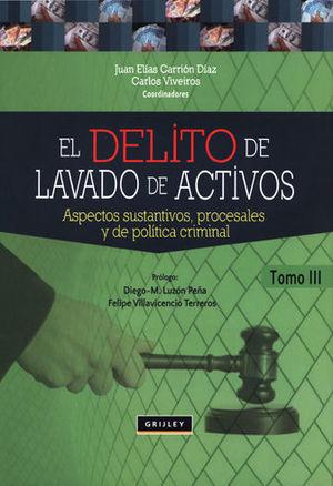 DELITO DE LAVADO DE ACTIVOS, EL. TOMO 3