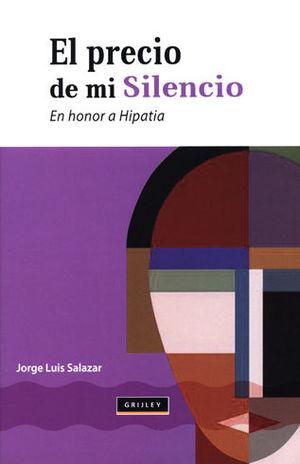 PRECIO DE MI SILENCIO EL HONOR DE HIPATIA, EL