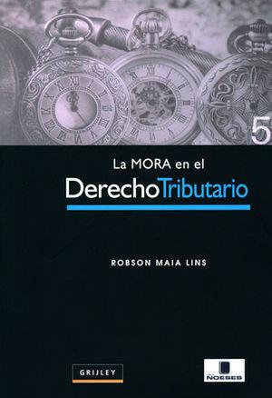 MORA EN EL DERECHO TRIBUTARIO, LA