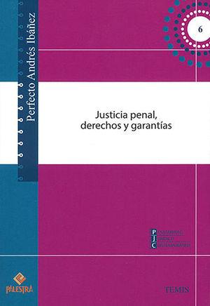 JUSTICIA PENAL, DERECHOS Y GARANTÍAS
