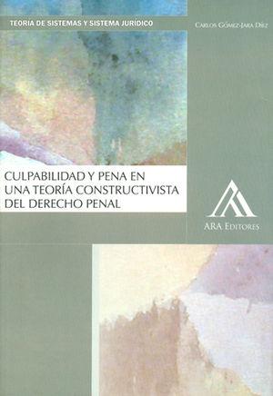 CULPABILIDAD Y PENA EN UNA TEORÍA CONSTRUCTIVISTA DEL DERECHO PENAL