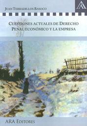 CUESTIONES ACTUALES DEL DERECHO PENAL ECONÓMICO Y LA EMPRESA