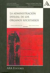 ADMINISTRACIÓN DESLEAL DE LOS ÓRGANOS SOCIETARIOS, LA