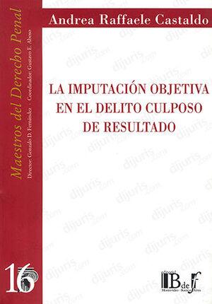 IMPUTACIÓN OBJETIVA EN EL DELITO CULPOSO DE RESULTADO, LA