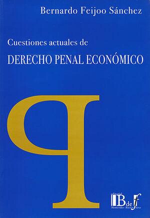 CUESTIONES ACTUALES DE DERECHO PENAL ECONÓMICO