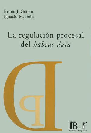 REGULACIÓN PROCESAL DEL HABEAS DATA, LA