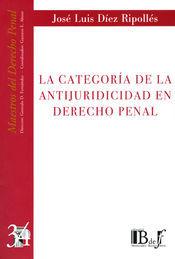 CATEGORÍA DE LA ANTIJURICIDAD EN DERECHO PENAL, LA