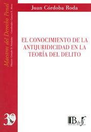 CONOCIMIENTO DE LA ANTIJURIDICIDAD EN LA TEORIA DEL DELITO, EL