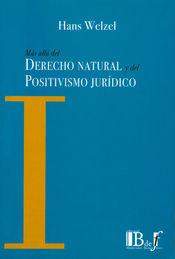 MÁS ALLÁ DEL DERECHO NATURAL Y DEL POSITIVISMO JURÍDICO