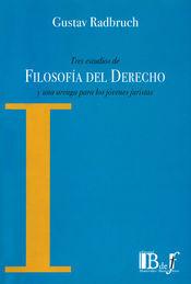 TRES ESTUDIOS DE FILOSOFIA DEL DERECHO Y UNA ARENGA PARA LOS JOVENES JURISTAS