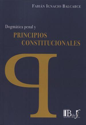 DOGMÁTICA PENAL Y PRINCIPIOS CONSTITUCIONALES
