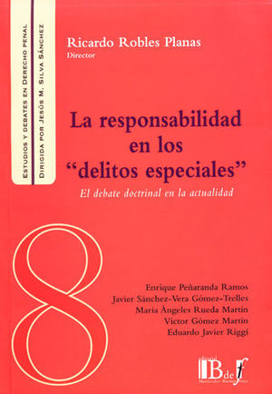 RESPONSABILIDAD EN LOS DELITOS ESPECIALES, LA #8