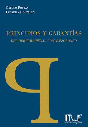 PRINCIPIOS Y GARANTÍAS DEL DERECHO PENAL CONTEMPORÁNEO