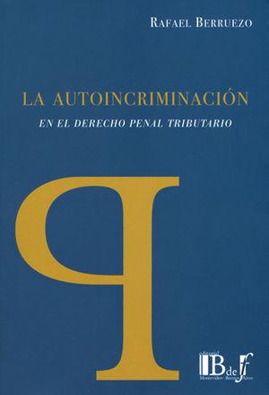 AUTOINCRIMINACIÓN EN EL DERECHO PENAL TRIBUTARIO