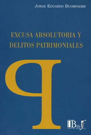 EXCUSA ABSOLUTORIA Y DELITOS PATRIMONIALES