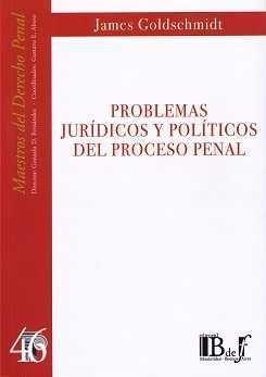 PROBLEMAS JURÍDICOS Y POLÍTICOS DEL PROCESO PENAL. (NÚMERO CUARENTA Y SEIS)