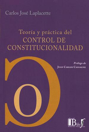 TEORÍA Y PRÁCTICA DEL CONTROL DE CONSTITUCIONALIDAD