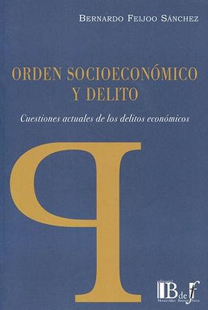 ORDEN SOCIOECONÓMICO Y DELITO