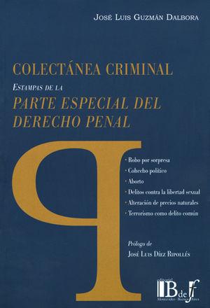 COLECTÁNEA CRIMINAL. ESTAMPAS DE LA PARTE ESPECIAL DEL DERECHO PENAL