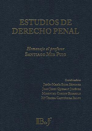 ESTUDIOS DE DERECHO PENAL. UN HOMENAJE A SANTIAGO MIR PUIG