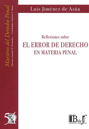 REFLEXIONES SOBRE ERROR DE DERECHO EN MATERIA PENAL