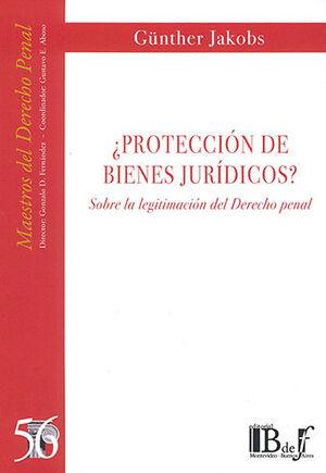 PROTECCIÓN DE BIENES JURÍDICOS?