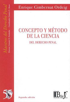 CONCEPTO Y MÉTODO DE LA CIENCIA DEL DERECHO PENAL 2ª ED.